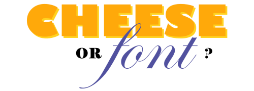 cheese_or_font.png